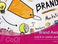 Brand Awareness: cos'è e come aumentarla